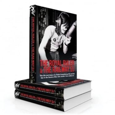 The Royal Ruler & The Railway Dj Hardback Book By Tony Prince & Jan Šesták