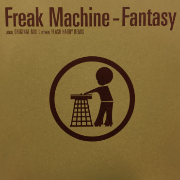 Freak Machine - Fantasy Original Mix & Flash Harry Remix Vinyl Record